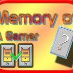 Memory of a Gamer